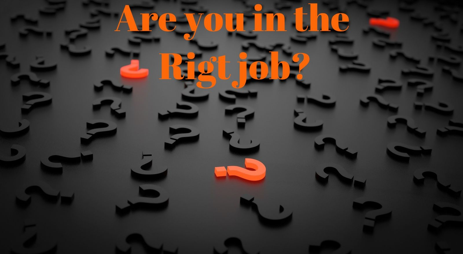 Are You In the Right Job?